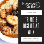 Triangle Restaurant Week at Midtown Grille: June 4-9, 2018