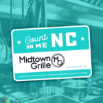 Midtown Grille in Raleigh is a Count on Me NC Participating Restaurant
