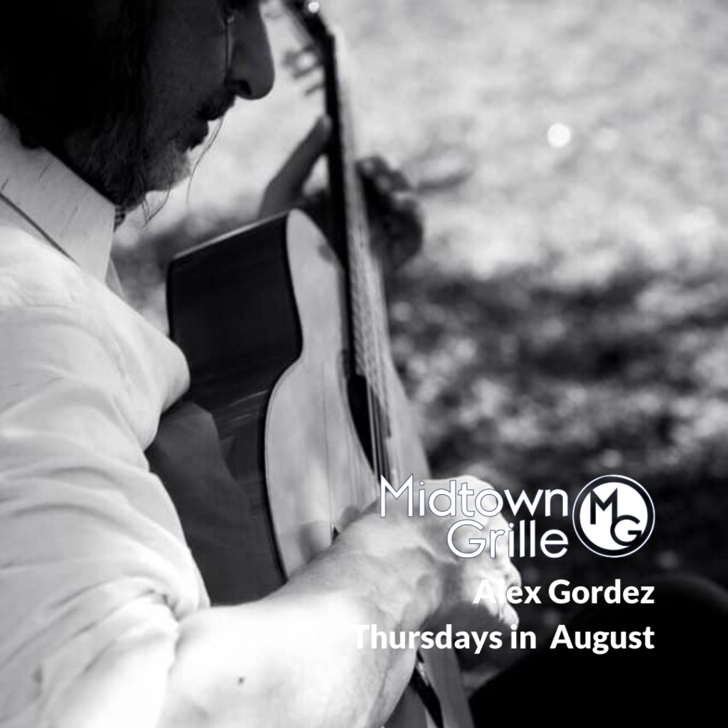 Midtown Grille - Alex Gordez Thursdays in August