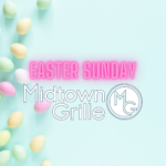 Easter Sunday Midtown Grille