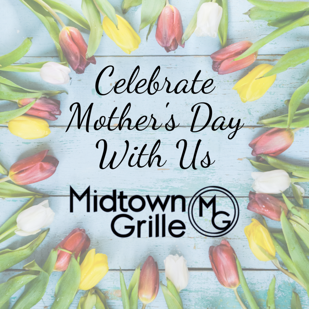 Mother's Day at Midtown Grille