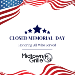 Midtown Grille Memorial Day
