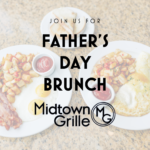 Fathers Day Brunch Midtown Grille