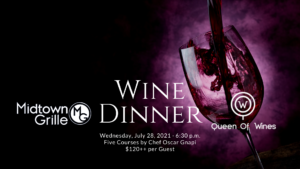 Midtown Grille July 2021 French Wine Dinner with Queen of Wines
